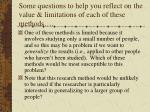 some questions to help you reflect on the value limitations of each of these methods