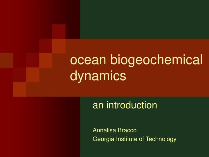 ocean biogeochemical dynamics n.