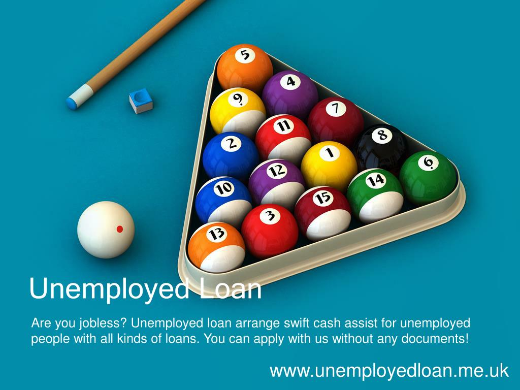 unemployed loan l.
