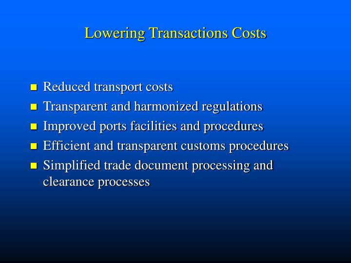 Lowering transactions costs