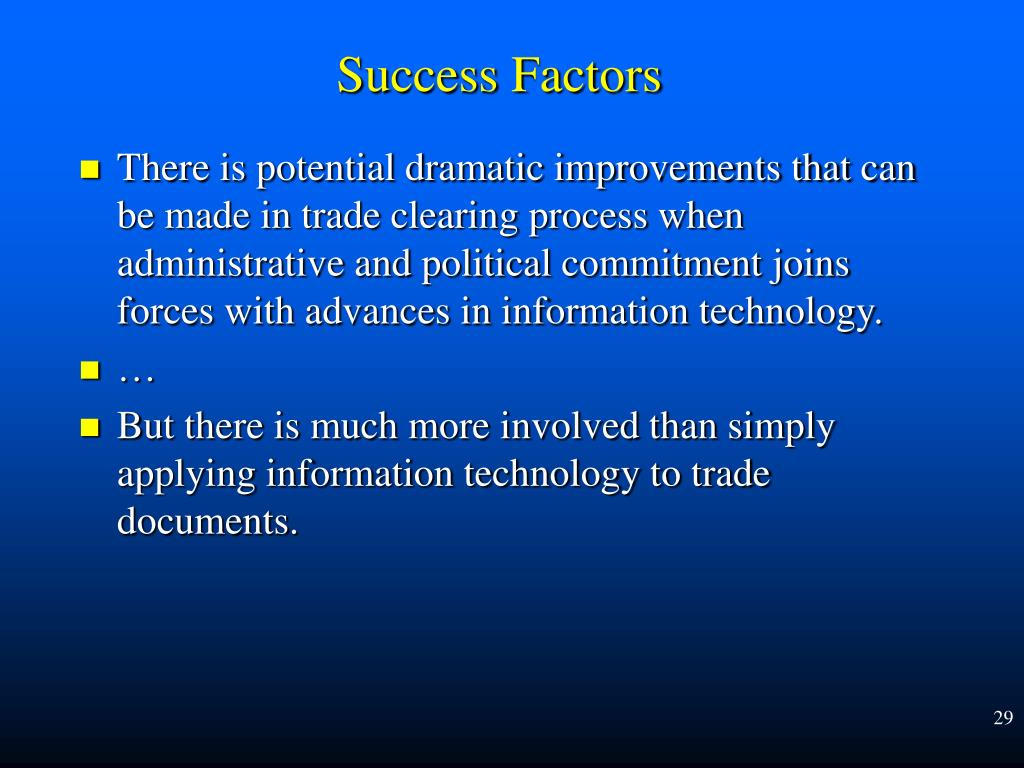 There is potential dramatic improvements that can be made in trade clearing process when administrative and political commitment joins forces with advances in information technology.