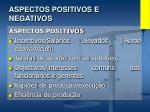 aspectos positivos e negativos