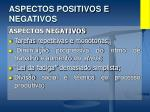 aspectos positivos e negativos13
