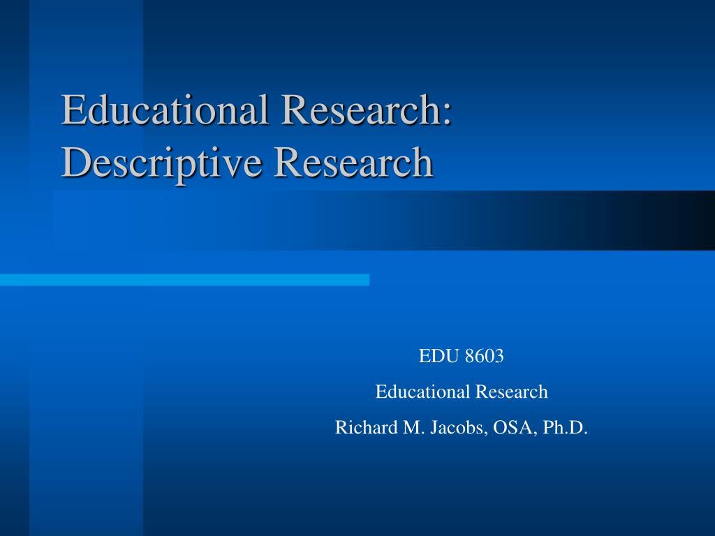 educational research descriptive research l.