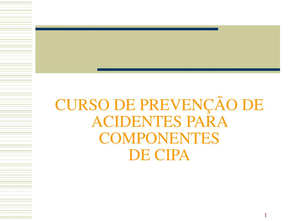 curso de preven o de acidentes para componentes de cipa l.