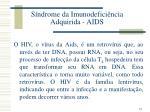 s ndrome da imunodefici ncia adquirida aids