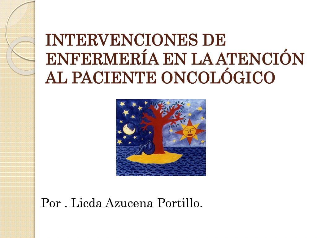 intervenciones de enfermer a en la atenci n al paciente oncol gico l.