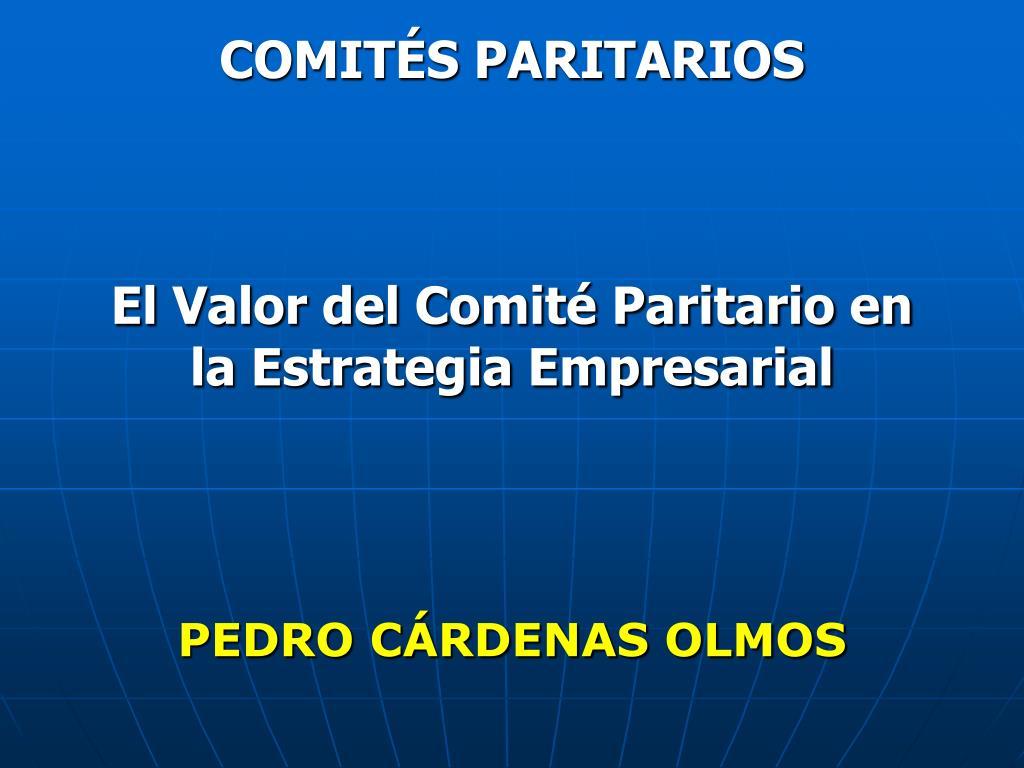 comit s paritarios el valor del comit paritario en la estrategia empresarial l.