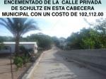 encementado de la calle privada de schultz en esta cabecera municipal con un costo de 102 112 00