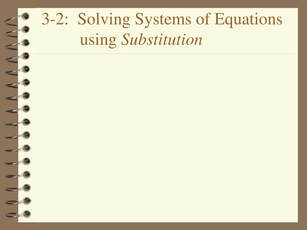 3 2 solving systems of equations using substitution l.