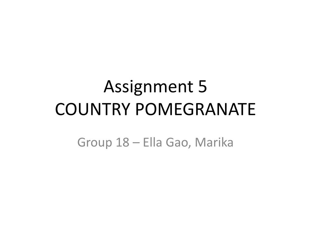 assignment 5 country pomegranate l.