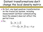 distant transformations don t change the local density matrix36