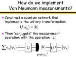 how do we implement von neumann measurements13