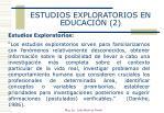 estudios exploratorios en educaci n 2