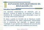 estudios exploratorios en educaci n 3