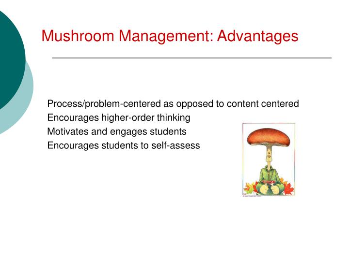 Mushroom management advantages