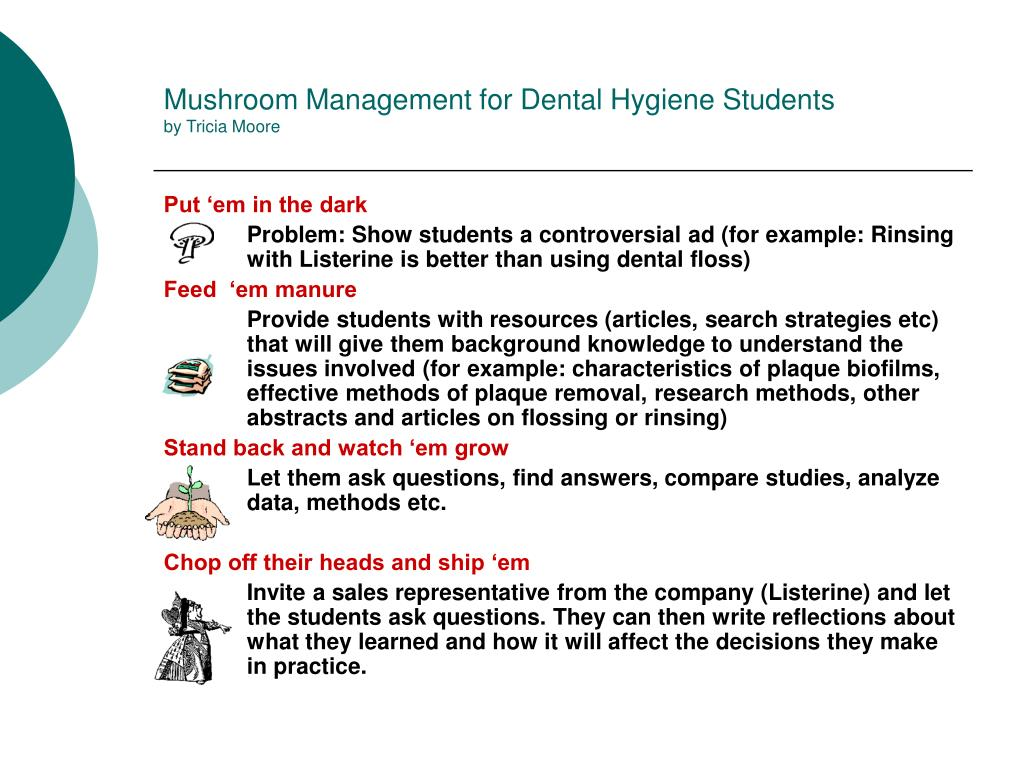 Mushroom Management for Dental Hygiene Students