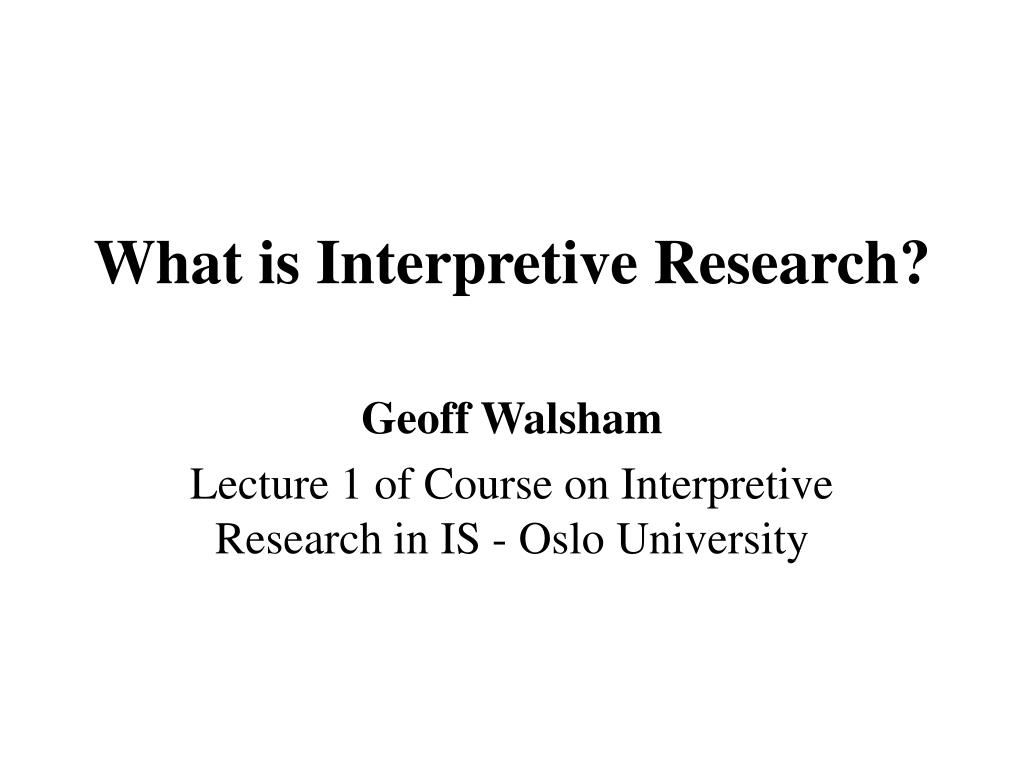 interpretive research definition Philosophical assumptions for qualitative research  theoretical methods or approaches to qualitative research to better  interpretive frameworks can be.