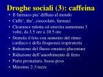 droghe sociali 3 caffeina