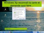 windows xp reconna t la carte et demande quoi faire