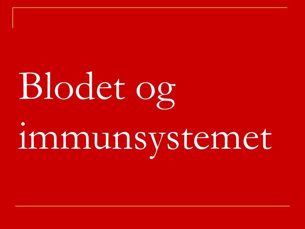 blodet og immunsystemet l.