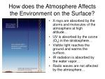 how does the atmosphere affects the environment on the surface