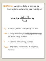 korak 4a uvrstiti podatke u formulu za kori tenje kumulativnog niza manje od