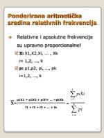 ponderirana aritmeti ka sredina relativnih frekvencija