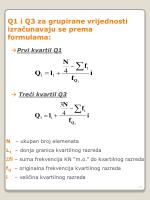 q1 i q3 za grupirane vrijednosti izra unavaju se prema formulama