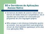 bd e servidores de aplica es acesso nativo