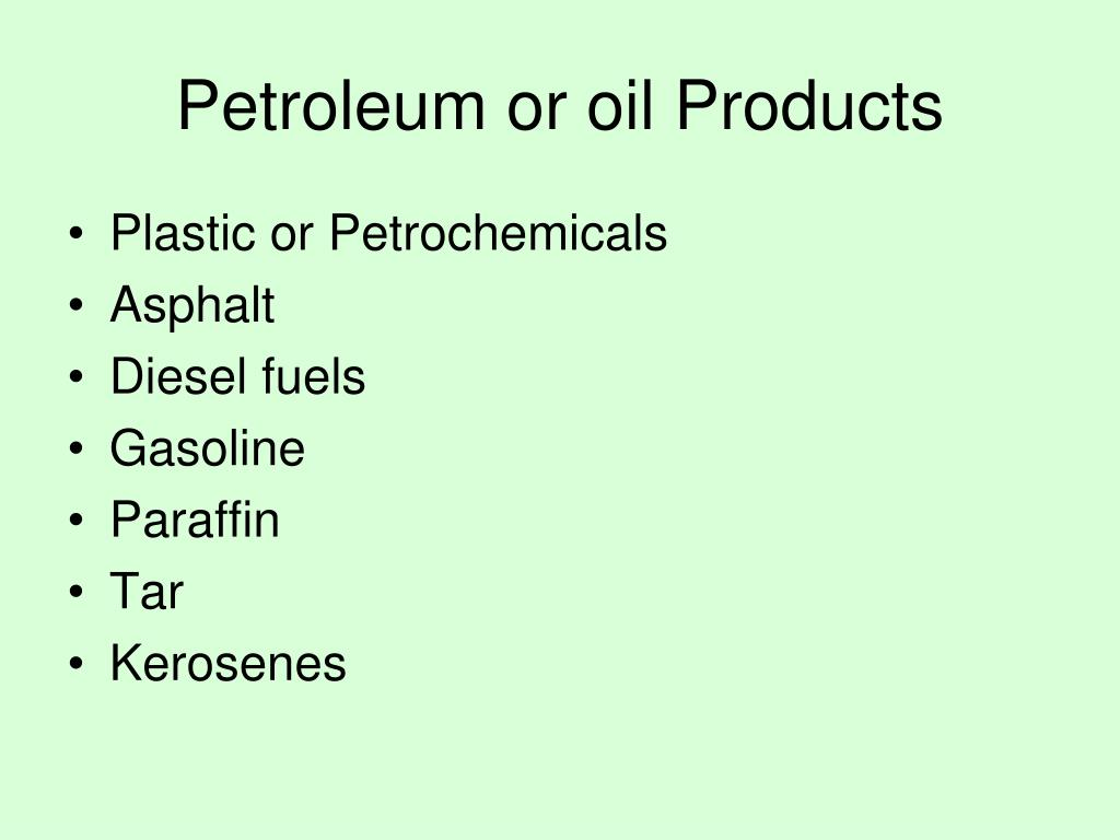 Petroleum or oil Products