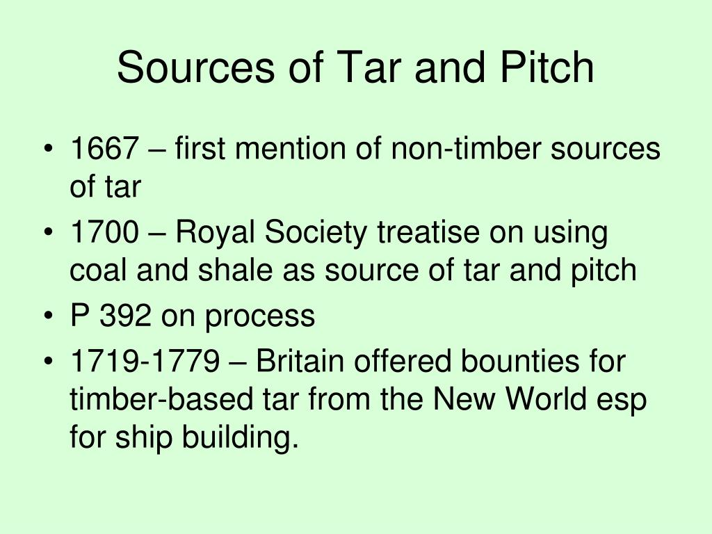 Sources of Tar and Pitch
