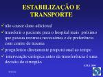 estabiliza o e transporte
