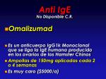 anti ige no disponible c r