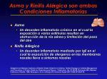 asma y rinitis al rgica son ambas condiciones inflamatorias