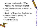 areas to consider when assessing young children