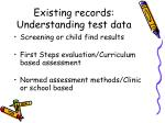 existing records understanding test data