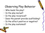 observing play behavior