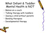 what infant toddler mental health is not
