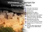 malinowski im portant for ethnographic work