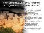 sir frazer about malin owski s methods in argonauts of the western pacific