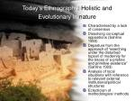 today s ethnography holistic and evolutionary in nature