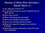 review of work plan activities sleuth work 1