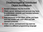 disadvantages of distributed object architecture