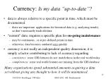currency is my data up to date