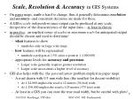 scale resolution accuracy in gis systems