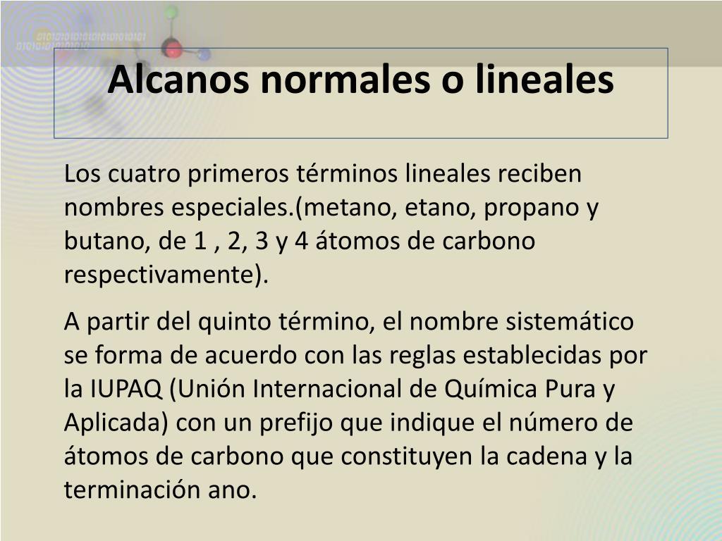 Alcanos normales o lineales