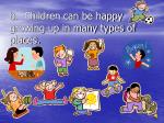 b children can be happy growing up in many types of places