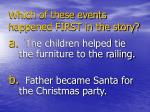 which of these events happened first in the story