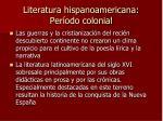 literatura hispanoamericana per odo colonial